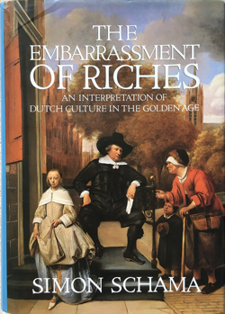 The embarrassment of riches - Simon Schama